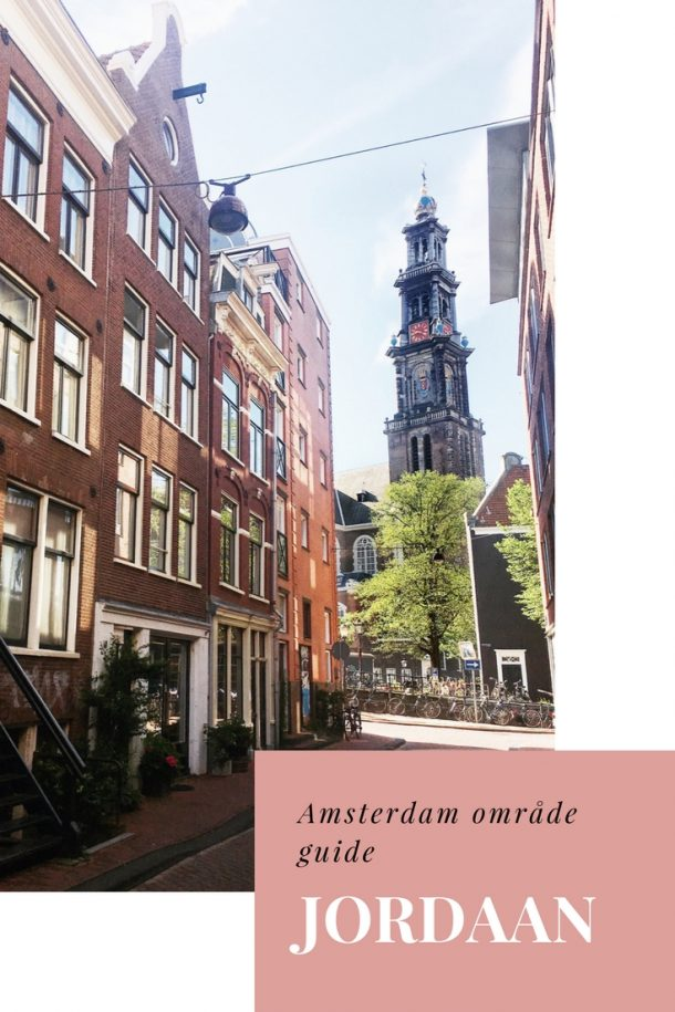 Amsterdam område guide: Jordaan | Overnatning, oplevelser og spisesteder